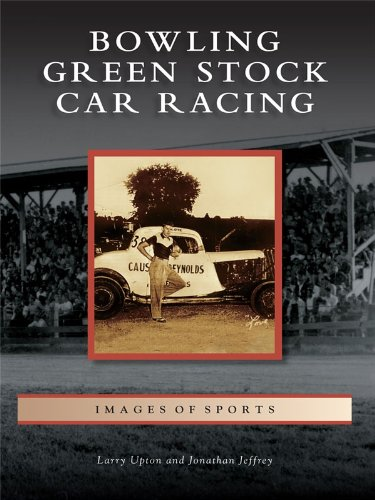 Bowling Green Stock Car Racing (Images of Sports) (National Corvette Museum)