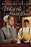 What the Heart Sees, Kathleen Fuller, 1595549196