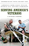img - for Serving America's Veterans: A Reference Handbook (Contemporary Military, Strategic, and Security Issues) by Lawrence J. Korb (2009-08-10) book / textbook / text book