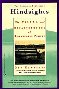 Hindsights: The Wisdom and Breakthroughs of Remarkable People by Guy Kawasaki (1995-09-01)