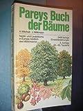 Pareys Buch der Bäume. Nadel- und Laubbäume in Europa nördlich des Mittelmeeres