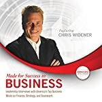 Made for Success in Business: Leadership Interviews with America's Top Business Minds on Finance, Strategy, and Teamwork | Chris Widener
