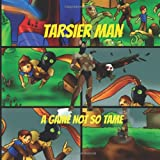 Tarsier Man: a Game Not So Tame, Pat Hatt, 1496151089