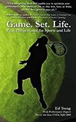 Game. Set. Life. - Peak Performance for Sports and Life by Edward Tseng (2008-08-27)