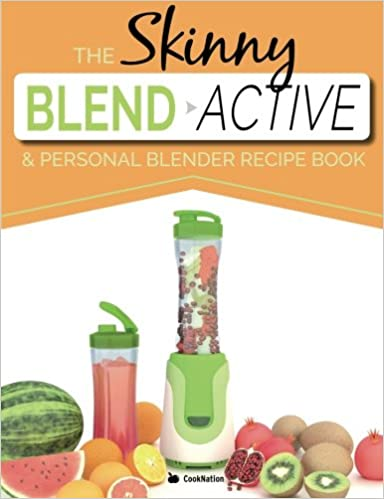 The Skinny Blend Active & Personal Blender Recipe Book: Amazon.es: CookNation: Libros en idiomas extranjeros