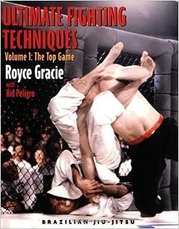 Book By Royce Gracie Ultimate Fighting Techniques (Brazilian Jiu-Jitsu series) (v. 1) (1st First Edition) [Paperback]