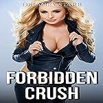 Forbidden Crush   Delaney Starr