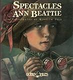 Spectacles, Ann Beattie, 0894809261