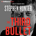 The Third Bullet: Bob Lee Swagger Series, Book 8 | Stephen Hunter
