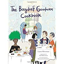 The Bergdorf Goodman Cookbook by Bergdorf Goodman (2015) Hardcover