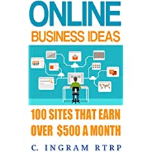 Online Business Ideas: 100 Websites That Earn Over $500 a Month