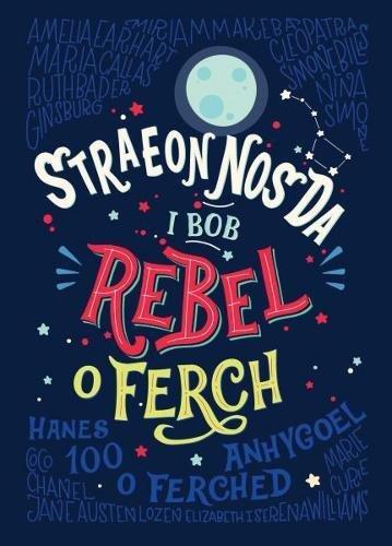 Straeon Nos Da i Bob Rebel o Ferch - Hanes 100 o Ferched Anhygoel (Welsh Edition)