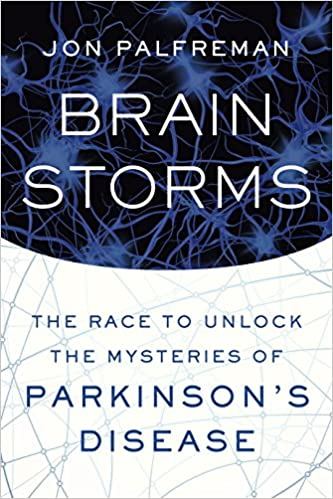 Brain storms the race to unlock the mysteries of parkinsons brain storms the race to unlock the mysteries of parkinsons disease 1st edition kindle edition fandeluxe Image collections
