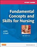 Study Guide for Fundamental Concepts and Skills for Nursing, Susan C. deWit and Patricia A. O'Neill, 1455708453