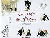 Carnets du palais: Regards sur le palais de justice de Paris.
