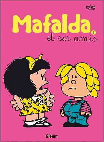 Mafalda, Tome 8 : Mafalda et ses amis epub pdf
