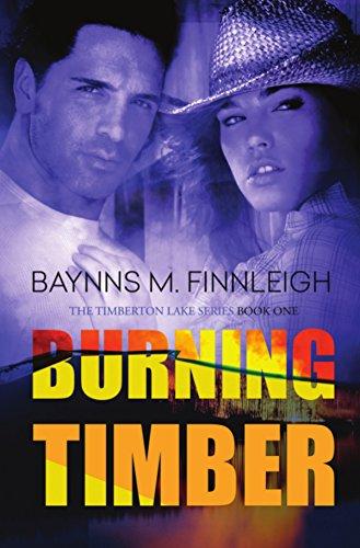 Burning Timber: The Timberton Lake Series: Book One
