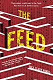 Image of The Feed: A Novel