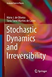 Stochastic Dynamics and Irreversibility, Oliveira, Mário J. and Tomé Martins de Castro, Tânia, 3319117696