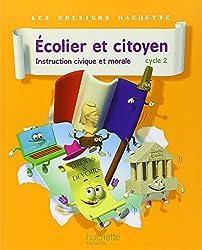 Dossiers Hachette Instruction Civique et Morale Cycle 2 Ecolier et citoyen - Livre élève - Ed. 2012