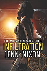 The Monarch Mission Files: Infiltration Paperback