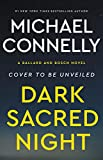 Dark Sacred Night (A Bosch and Ballard Novel)