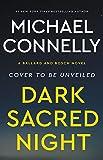 Dark Sacred Night (A Bosch and Ballard Novel)