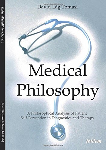 Medical Philosophy: A Philosophical Analysis of Patient Self-Perception in Diagnostics and Therapy (Studies in Medical Philosophy)
