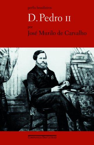 D. Pedro II. Ser Ou Não Ser