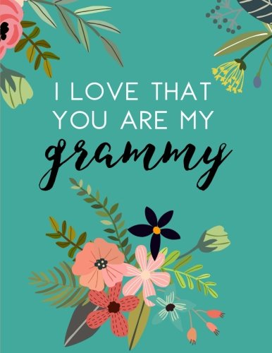 I Love That You Are My Grammy  Flower Notebook  Grammy Gifts