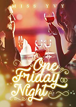 One Friday Night by [Yvy, Miss]