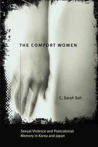 The Comfort Women: Sexual Violence and Postcolonia…