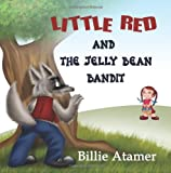 Little Red and the Jelly Bean Bandit, Billie Atamer, 1608606198