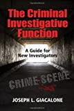 img - for The Criminal Investigative Function: A Guide for New Investigators book / textbook / text book