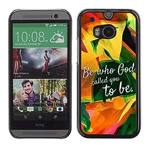 Qstar Arte & diseño plástico duro Fundas Cover Cubre Hard Case Cover para HTC One M8 (BE WHO GOD CALLED YOU TO BE)