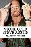 Stone Cold Steve Austin: The Bio
