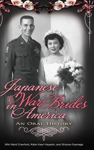 Japanese War Brides in America: An Oral History