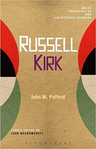 Russell Kirk (Major Conservative and Libertarian Thinkers) by John M. Pafford (2013-10-03)