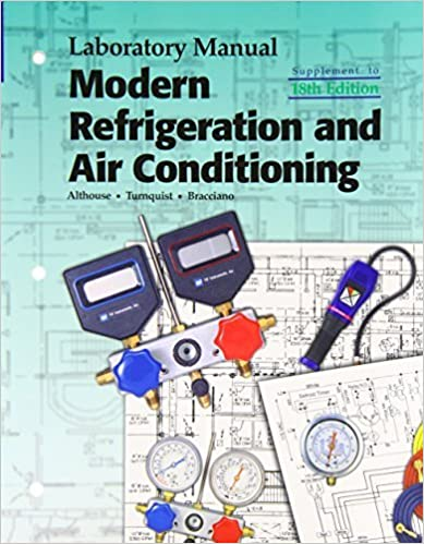 Book Modern Refrigeration and Air Conditioning (Laboratory Manual) 18th edition by Althouse, Andrew D., Turnquist, Carl H., Bracciano, Alfred F (2010)
