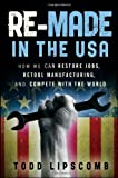 Re-Made in the USA, Todd Lipscomb, 0470929928