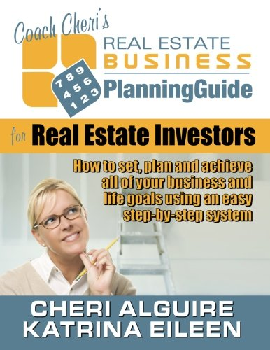 Coach Cheri's Business Planning Guide for Real Estate Investors: How to set, plan and achieve all of your business and l