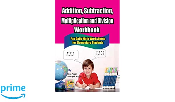 Math Worksheets math worksheets online free : Addition, Subtraction, Multiplication and Division Workbook: Fun ...