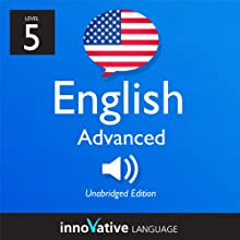 Learn English - Level 5: Advanced English, Volume 1: Lessons 1-50: Advanced English #3 Audiobook by  Innovative Language Learning Narrated by  EnglishClass101.com