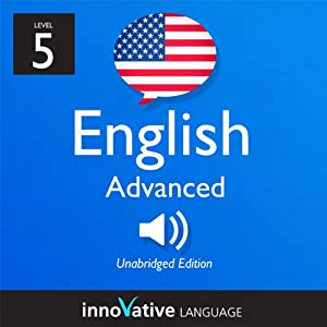 Learn English - Level 5: Advanced English, Volume 1: Lessons 1-50 Audiobook