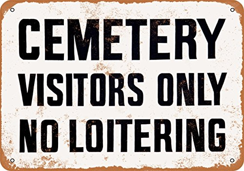 Wall-Color 7 x 10 Metal Sign - Cemetery Visitors Only No Loitering - Vintage Look]()