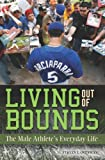Living Out of Bounds, Steven J. Overman, 0313346682