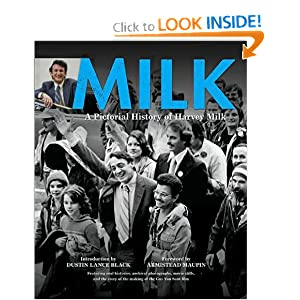 Milk: A Pictorial History of Harvey Milk Dustin Lance Black and Armistead Maupin