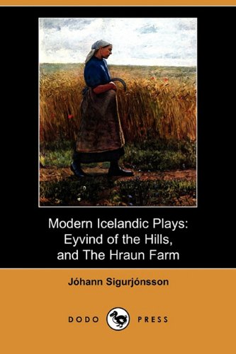 Download Modern Icelandic Plays: Eyvind of the Hills, and the Hraun Farm (Dodo Press) pdf