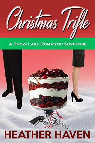 Book: Christmas Trifle (Snow Lake Romantic Suspense Novels Book 1) by Heather Haven