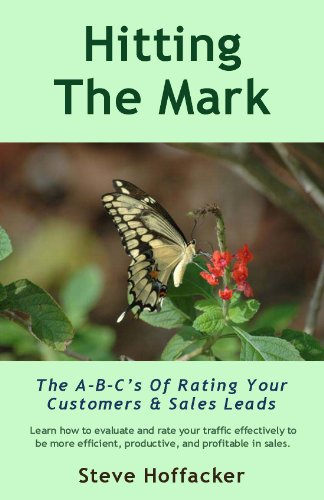 Book: Hitting The Mark - The A-B-C's Of Rating Your Customers & Sales Leads by Steve Hoffacker